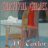 Survival Games (Unabridged) Audiobook, by J. E. Taylor