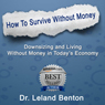 Survival Planning - How to Survive Without Money: Be Prepared to Survive (Unabridged) Audiobook, by Dr. Leland Benton