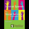 Survival Spanish for Social Services Audiobook, by Myelita Melton