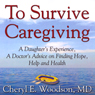 To Survive Caregiving: Finding Hope, Help and Health (Unabridged) Audiobook, by Cheryl Woodson