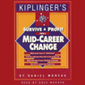 Survive and Profit from a Mid-Career Change, by Daniel Moreau