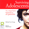 Surviving Adolescents (Unabridged) Audiobook, by Michael Carr-Gregg