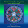 Surviving Cancer, a Sacred Journey: Guided Imagery for Men (Unabridged) Audiobook, by Kanta Bosniak