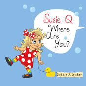Susie Q Where Are You? (Unabridged), by Debbie F. Kuker