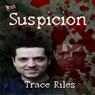 Suspicion (Unabridged) Audiobook, by Trace Riles