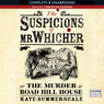 The Suspicions of Mr Whicher (Unabridged), by Kate Summerscale
