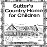 Sutters Country Home for Children (Unabridged), by Laurie Kast-Klein
