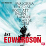 Svalorna flyger sa hOgt att ingen langre kan se dem (The Swallows Fly So High That No One Can See Them) (Unabridged), by Ake Edwardson