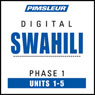 Swahili Phase 1, Unit 01-05: Learn to Speak and Understand Swahili with Pimsleur Language Programs Audiobook, by Pimsleur