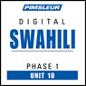 Swahili Phase 1, Unit 10: Learn to Speak and Understand Swahili with Pimsleur Language Programs, by Pimsleur