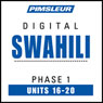 Swahili Phase 1, Unit 16-20: Learn to Speak and Understand Swahili with Pimsleur Language Programs Audiobook, by Pimsleur