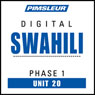 Swahili Phase 1, Unit 20: Learn to Speak and Understand Swahili with Pimsleur Language Programs, by Pimsleur