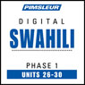Swahili Phase 1, Unit 26-30: Learn to Speak and Understand Swahili with Pimsleur Language Programs Audiobook, by Pimsleur
