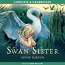 Swan Sister (Unabridged) Audiobook, by Annie Dalton