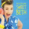 Sweet Beth Audiobook, by Beth Stelling