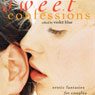 Sweet Confessions: Erotic Fantasies for Couples (Unabridged) Audiobook, by Violet Blue