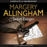 Sweet Danger (Unabridged) Audiobook, by Margery Allingham