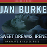Sweet Dreams, Irene: An Irene Kelly Novel (Unabridged), by Jan Burke