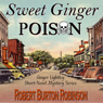 Sweet Ginger Poison (Unabridged) Audiobook, by Robert Burton Robinson