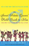 The Sweet Potato Queens Field Guide to Men: Every Man I Love is Either Married, Gay, or Dead (Unabridged) Audiobook, by Jill Conner Browne
