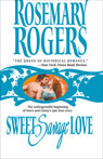 Sweet Savage Love, by Rosemary Rogers