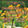 Sweet Tea and Jesus Shoes (Unabridged) Audiobook, by Sandra Chastain