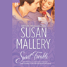 Sweet Trouble (Unabridged) Audiobook, by Susan Mallery