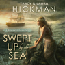 Swept Up by the Sea: A Romantic Fairy Tale (Unabridged) Audiobook, by Tracy Hickman