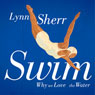 Swim: Why We Love the Water (Unabridged), by Lynn Sherr