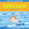Swimathon! (Unabridged), by Gillian Cross