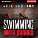 Swimming with Sharks (Unabridged), by Nele Neuhaus
