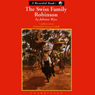 The Swiss Family Robinson (Unabridged), by Johann Wyss