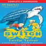 S.W.I.T.C.H.: Turtle Terror (Unabridged), by Ali Sparkes