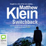 Switchback (Unabridged) Audiobook, by Matthew Klein
