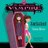 Switched: My Sister the Vampire, Book 1 (Unabridged) Audiobook, by Sienna Mercer