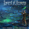 Sword of Dreams: The Reforged Trilogy, Book 2 (Unabridged) Audiobook, by Erica Lindquist