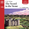 The Sword in the Stone (Unabridged) Audiobook, by T. H. White