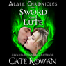 Sword and Lute: Alaia Chronicles: Legends (Unabridged) Audiobook, by Cate Rowan