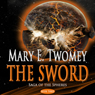 The Sword: Saga of the Spheres (Unabridged), by Mary Twomey