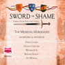 Sword of Shame (Unabridged) Audiobook, by The Medieval Murderers