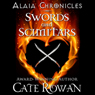 Swords and Scimitars: Alaia Chronicles: Legends (Unabridged), by Cate Rowan
