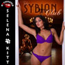 The Sybian Club: An Erotic FFM Menage (Unabridged), by Selena Kitt