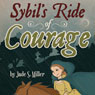Sybils Ride of Courage (Unabridged) Audiobook, by Jade S. Miller