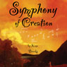 Symphony of Creation Audiobook, by Kaye Brooks