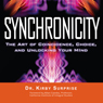 Synchronicity: The Art of Coincidence, Choice, and Unlocking Your Mind (Unabridged) Audiobook, by Kirby Surprise