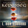 Szcientologia es Kepesseg (Scientology & Ability, Hungarian Edition) (Unabridged) Audiobook, by L. Ron Hubbard