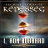 Szcientologia es Kepesseg (Scientology & Ability, Hungarian Edition) (Unabridged), by L. Ron Hubbard