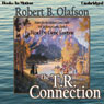The T. R. Connection: Val Steffanson Series, Book 1 (Unabridged) Audiobook, by Robert B. Olafson