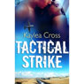 Tactical Strike (Unabridged), by Kaylea Cross