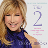 Take 2: Your Guide to Creating Happy Endings and New Beginnings (Unabridged) Audiobook, by Leeza Gibbons